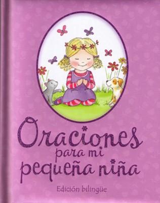 Oraciones para mi pequeña niña (Tapa acolchada) [Libro]