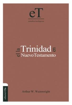 La Trinidad En El Nuevo Testamento (Tapa Dura) [Libro]