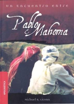 Un Encuentro Entre Pablo Y Mahoma (Rústica) [Libro]