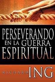 Perseverando en la guerra espiritual (Rústica)