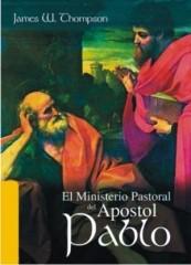 El Ministerio Pastoral según el Apóstol Pablo (Rústica) [Libro]