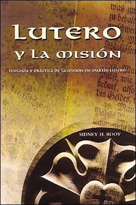 Lutero y la Misión (Rústica) [Libro]