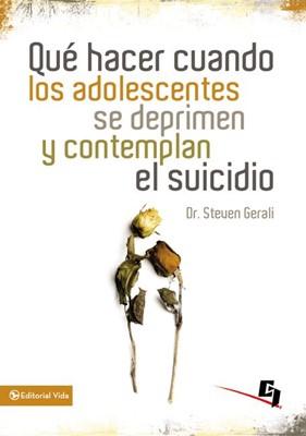 Qué Hacer Cuando Los Adolescentes Se Deprimen Y Contemplan El Suicidio (Rústica) [Libro]