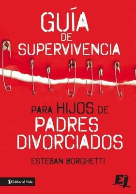 Guía de Supervivencia  para Hijos de Padres Divorciados (Rústica) [Libro]