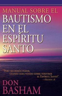 Manual sobre El Bautismo del Espiritu Santo (Rústica)