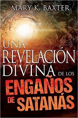 Una Revelacion Divina de los Engaños De Satanás (Rústica)