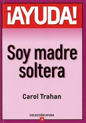¡Ayuda! Soy Madre Soltera (Rústica)