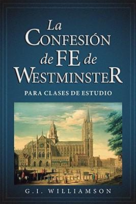 La Confesión de Fe de Westminster (Rústica) [Libro]