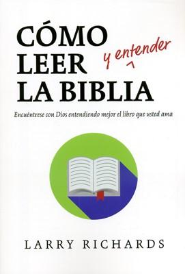 Cómo leer y entender la biblia (Rústica) [Libro]