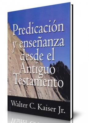 Predicación y enseñanza desde el Antiguo Testamento (Rústica) [Libro]