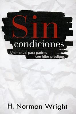 Sin Condiciones (Rústica) [Libro]