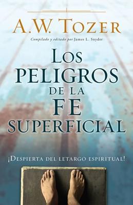 Los Peligros De La Fe Superficial