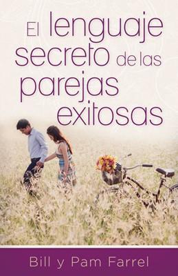 El lenguaje secreto de las parejas exitosas (Rústica) [Libro]
