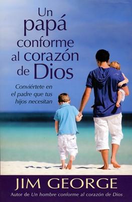 Un Papá Conforme al Corazón de Dios (Rústica)