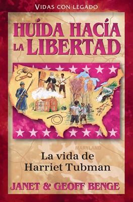 Huída hacía la libertad: La vida de Harriet Tubman (Rústica) [Libro]