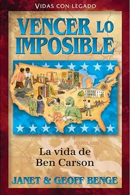Vencer lo imposible La vida de Ben Carson (Rústica) [Libro]