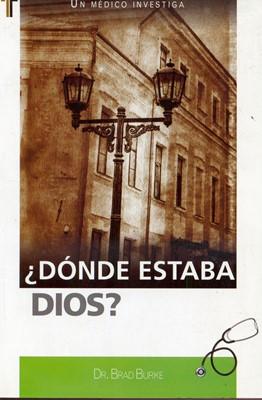 ¿Dónde estaba Dios? (Rústica) [Libro]