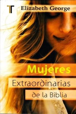 Mujeres Extraordinarias de la Biblia (Rústica) [Libro de Bolsillo]