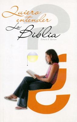 Quiero Entender la Bibilia (Rústica) [Libro]