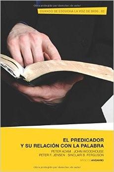 El Predicador y su Relación con la Palabra (Rústica) [Libro]