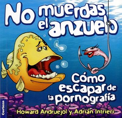 No Muerdas El Anzuelo (Rústica)