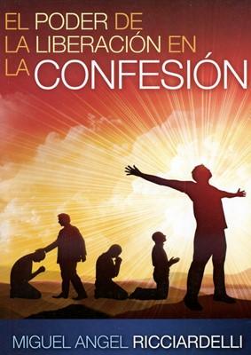 El poder de la Liberación en la Confesión (Rústica) [Libro]