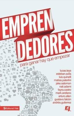 Emprendedores: Para Ganar Hay Que Empezar (Rústica) [Libro]