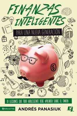 Finanzas Inteligentes Para Una Nueva Generación (Rústica) [Libro]