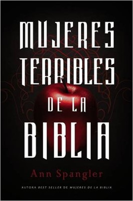 Mujeres Terribles De La Biblia (Rústica) [Libro]