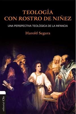 Teología Con Rostro De Niñez (Rústica) [Libro]
