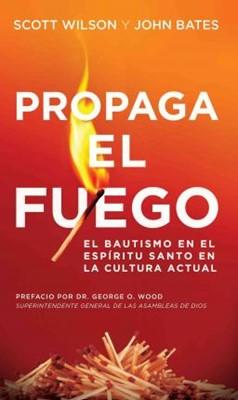Propaga El Fuego (Rústica) [Libro]