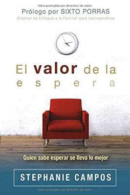 El Valor De La Espera (Rústica)