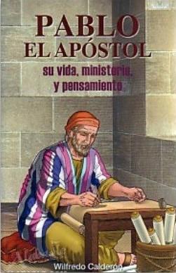 Pablo el Apóstol, Su vida, ministerio, y pensamiento (Rústica) [Libro]