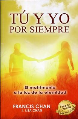 Tú y Yo por Siempre (Rústica) [Libro]