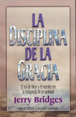 La Disciplina De La Gracia (Rústica) [Libro]