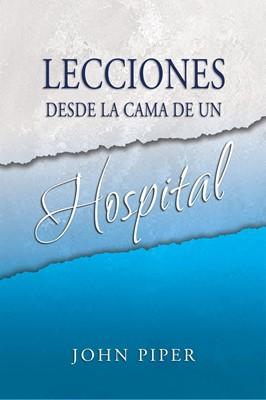 Lecciones desde la cama de un hospital (Rústica) [Libro de Bolsillo]