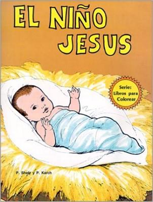 El Niño Jesús (Rústica) [Libro de Colorear]