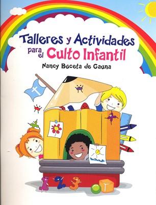 Talleres y Actividades para el culto Infantil (Rústica) [Libro]