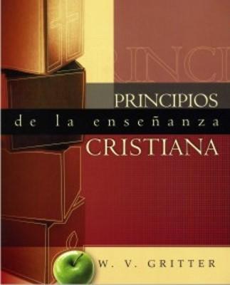 Principios de la Enseñanza Cristiana (Rústica) [Libro]