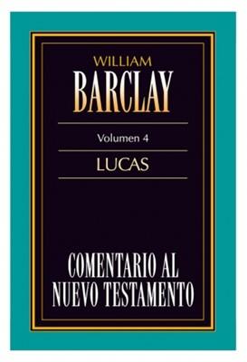 Comentario al Nuevo Testamento Barclay: Lucas (Rústica Fresada) [Comentario]