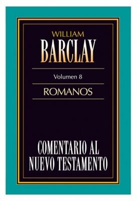Comentario al Nuevo Testamento Barclay: Romanos (Rústica Fresada) [Comentario]
