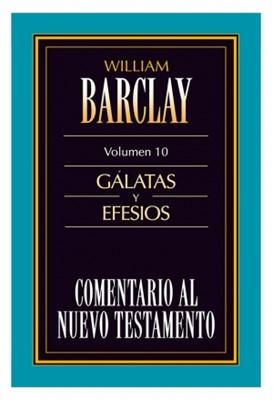 Comentario al Nuevo Testamento Barclay: Gálatas y Efesios (Rústica fresada) [Comentario]