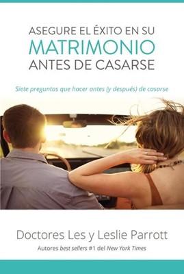 Asegure El Éxito En Su Matrimonio Antes De Casarse (Rústica) [Libro]