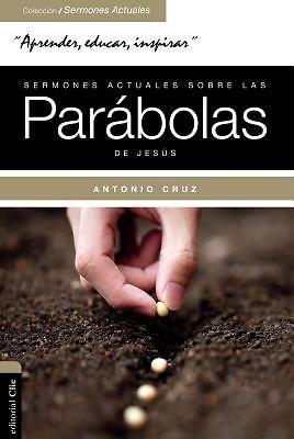 Sermones Actuales sobre las Parábolas de Jesús (Rústica) [Libro]