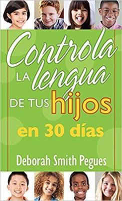 Controla la Lengua de tus Hijos en 30 días (Rústica)