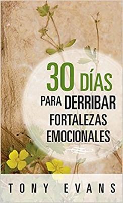 30 Días Para Derribar Fortalezas Emocionales (Rústica)