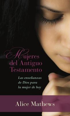 Mujeres del Antiguo Testamento (Rústica)