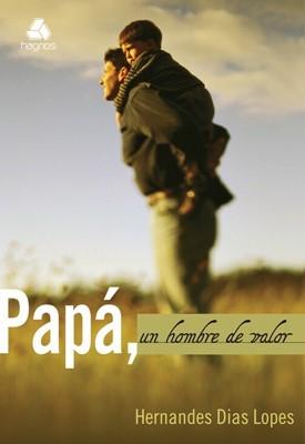 Papá, un Hombre de Valor (Rústica)