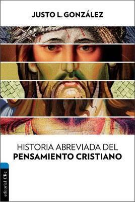 Historia Abreviada Del Pensamiento Cristiano (Rústica) [Libro]