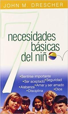 7 Necesidades Básicas del Niño (Rústica) [Libro]